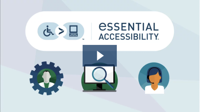 Achieve ADA compliance with eSSENTIAL Accessibility. Watch the video now.